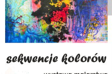 Wystawa obrazów akrylowych -SEKWENCJE KOLORÓW / Rzeszów
